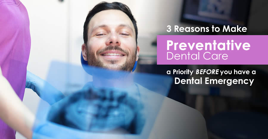 3 Reasons to Make Preventative Dental Care a Priority