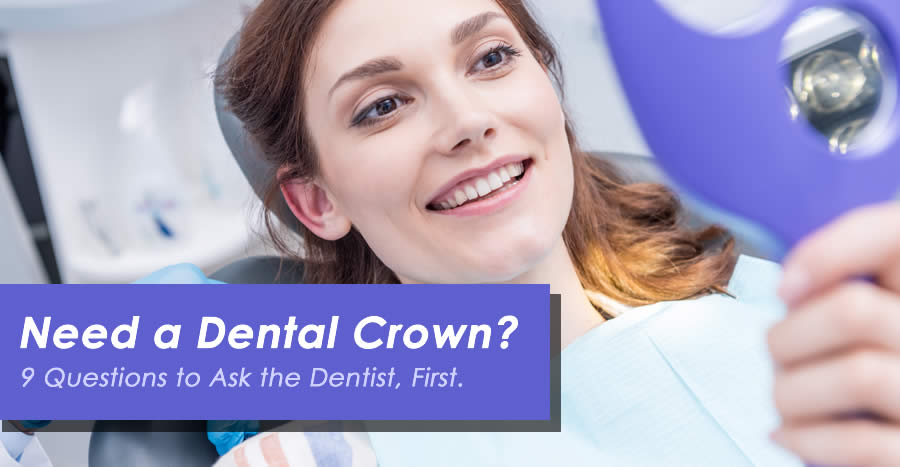 9 Questions to Ask a Dentist Before Getting a Dental Crown