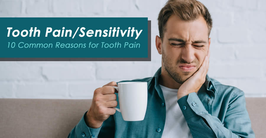 10 Causes of Sensitive Teeth, Tooth Pain